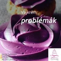 Vajkrém problémák és megoldásaik, vajkrém receptek